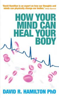 David R Hamilton how your mind can heal your body