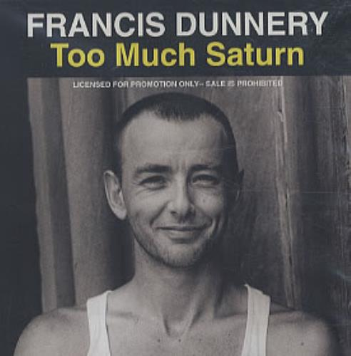 Francis Dunnery Too much Saturn